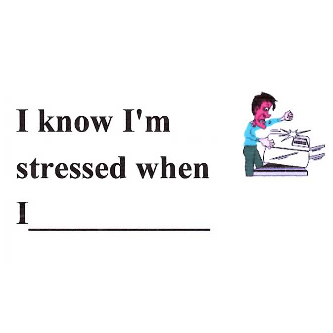 I Know I'm Stressed When I