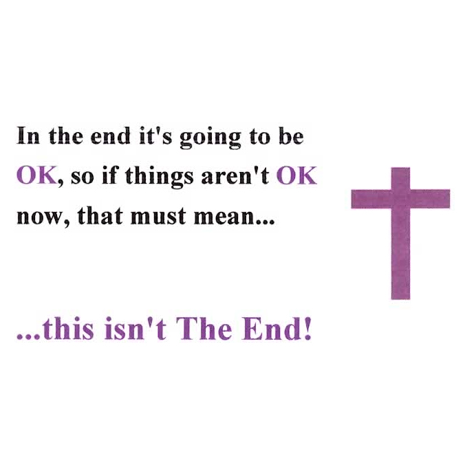 In the End it is Going to Be OK
